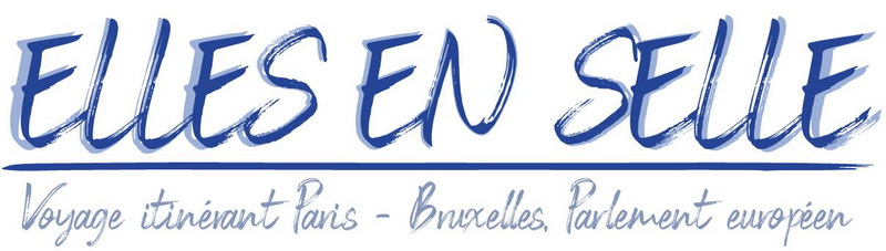 """Voyage itinérant """"ELLES en SELLE"""" de Paris à Bruxelles-Parlement Européen du 28 au 31 octobre 2019"""